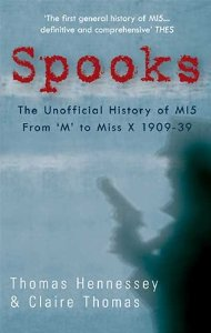 Spooks: the History of MI-5 by Thomas Hennessey